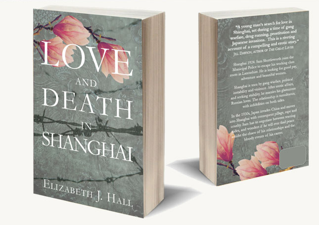Love and Death in Shanghai, by Author Elizabeth J Hall